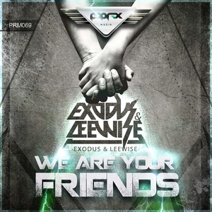 EXODUS & LEEWISE - We Are Your Friends