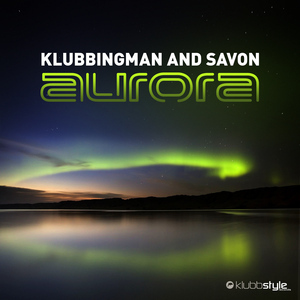 DJ KLUBBINGMAN/SAVON - Aurora