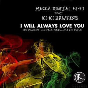 MECCA DIGITAL HI FI feat KI KI HAWKINS - I Will Always Love You