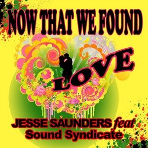 SAUNDERS, Jesse feat SOUND SYNDICATE - Now That We Found Love
