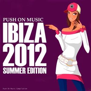 VARIOUS - Push On Music (Ibiza 2012 Summer Edition)