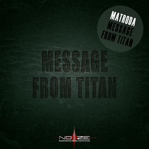 MATRODA - Message From Titan