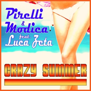PIRELLI/MODICA feat LUCA ZETA - Crazy Summer