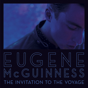 McGUINNESS, Eugene - The Invitation To The Voyage