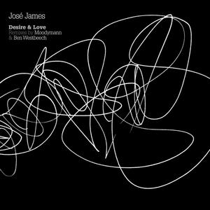 JAMES, Jose - Desire & Love