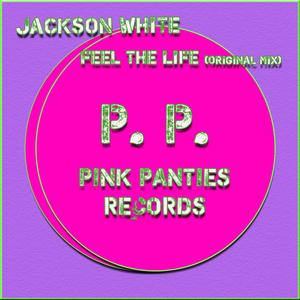 WHITE, Jackson - Feel The Life