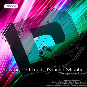 DIVINE DJ feat NICOLE MITCHELL - Dangerous Love