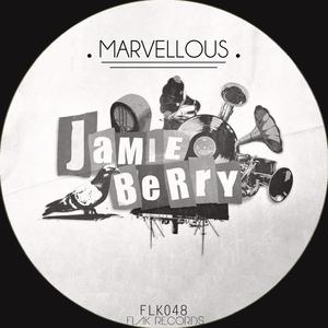 BERRY, Jamie - Marvellous