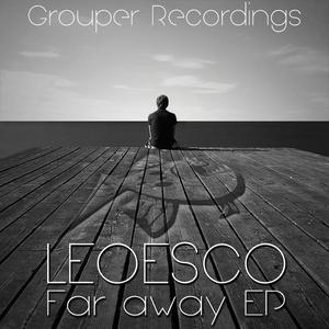 LEOESCO DJ LEO - Far Away EP