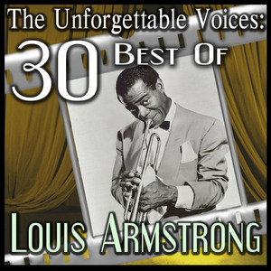 LARMSTRONG, Louis - The Unforgettable Voices: 30 Best Of Louis Armstrong
