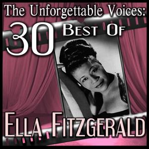 FITZGERALD, Ella - The Unforgettable Voices: 30 Best Of Ella Fitzgerald