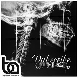 DUBSCRIBE - Off The Grid EP