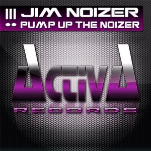 NOIZER, Jim - Pump Up The Noizer