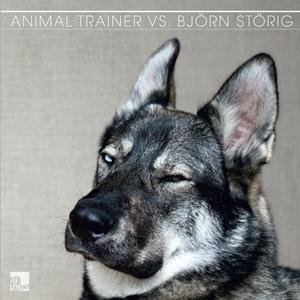 ANIMAL TRAINER vs BJORN STORIG - Animal Trainer Vs Bjorn Storig