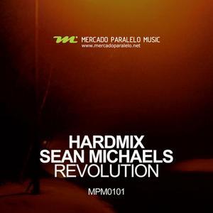 HARDMIX/SEAN MICHAELS - Revolution