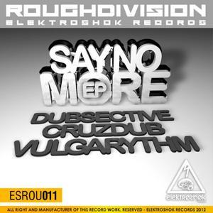 DUBSECTIVE/CRUZDUB/VULGARYTHM - Say no more