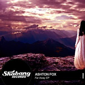 FOX, Ashton - Far Away EP