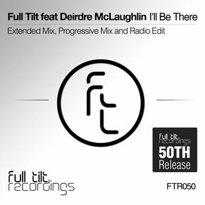 FULL TILT feat DEIRDRE MCLAUGHLIN - I'll Be There
