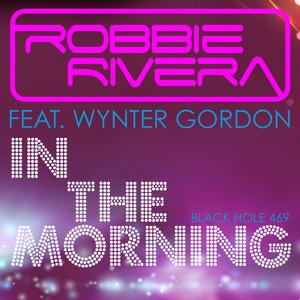 RIVERA, Robbie feat WYNTER GORDON - In The Morning