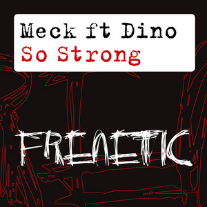 MECK feat DINO - So Strong (remixes)
