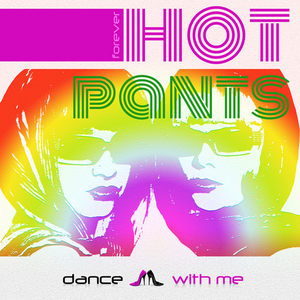 HOT PANTS - Dance With Me
