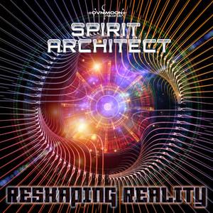 SPIRIT ARCHITECT - Reshaping Reality