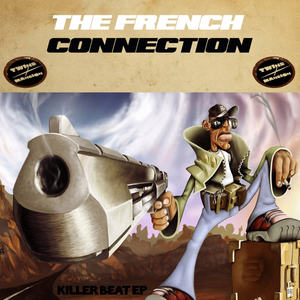 FRENCH CONNECTION, The - Killer Beat EP
