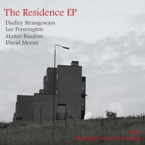 DUDLEY STRANGEWAYS/LEE PENNINGTON/MATTEO BAUDONI/DAVID MORAN - The Residence EP