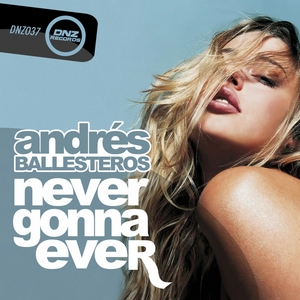 BALLESTEROS, Andres - Never Gonna Ever