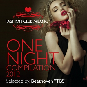 BEETHOVEN TBS/VARIOUS - Fashion Club Milano: One Night Compilation 2012: Selected by Beethoven TBS