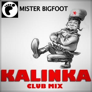 MISTER BIGFOOT - Kalinka