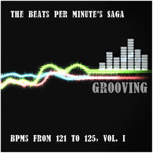 VARIOUS - The Beats Per Minute's Saga Grooving BPMs From 121 To 125 Vol I