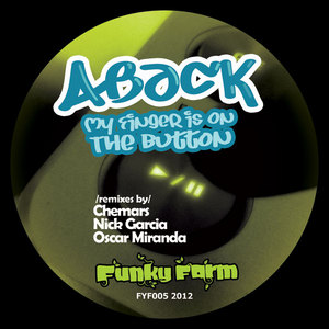ABACK - My Finger Is On The Button (remixes)