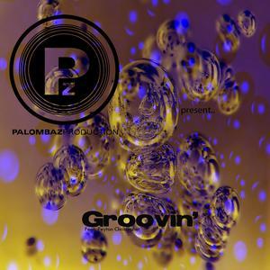 PALOMBAZ PRODUCTION feat CHRISTOPHER PEYTON - Groovin'