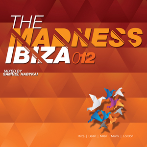 HABYKAI, Samuel/VARIOUS - The Madness Ibiza 012 (unmixed tracks)