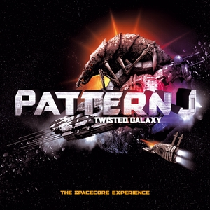 PATTERN J - Twisted Galaxy (The Spacecore Experience)
