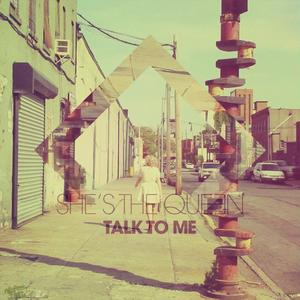 SHE'S THE QUEEN - Talk To Me (remixes)