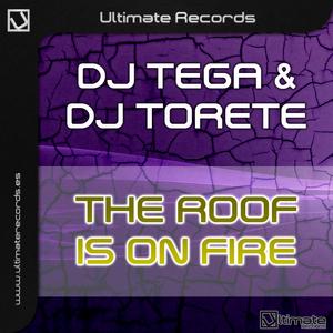 DJ TEGA/DJ TORETE - The Roof Is On Fire