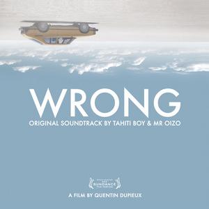 TAHITI BOY & MR OIZO - Wrong (Original Soundtrack)