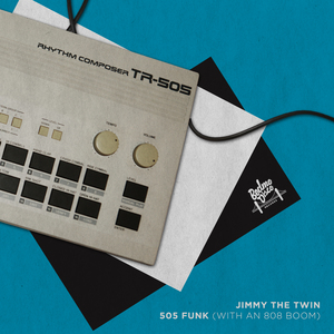 JIMMY THE TWIN - 505 Funk: With An 808 Boom
