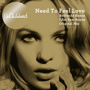 UNCLUBBED feat ZOE DURRANT - Need To Feel Loved