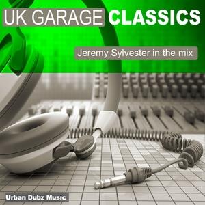 SYLVESTER, Jeremy/CLUB ASYLUM/MILES FONTAINE - UK Garage Classics: Jeremy Sylvester In The Mix (unmixed tracks)