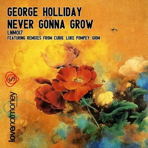 HOLLIDAY, George - Never Gonna Grow