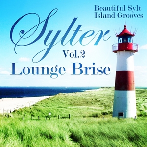 VARIOUS - Sylter Lounge Brise Vol 2: Beautiful Sylt Island Grooves