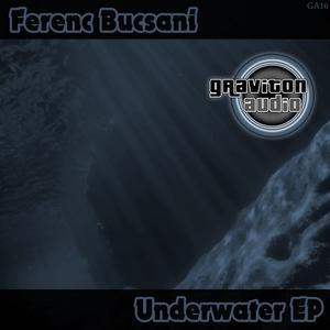 FERENC BUCSANI - Underwater EP