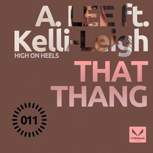 A LEE feat KELLI LEIGH - That Thang