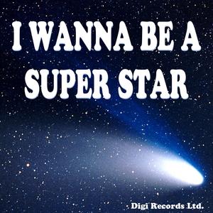 DIGI - I Wanna Be A Superstar