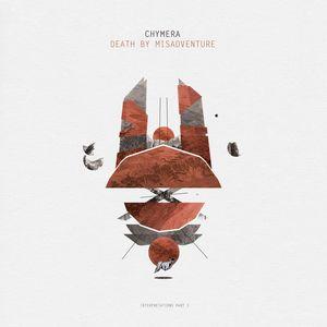 CHYMERA - Death By Misadventure Interpretations Part 1