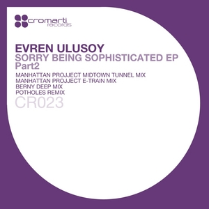 EVREN ULUSOY - Sorry Being Sophisticated Part 2