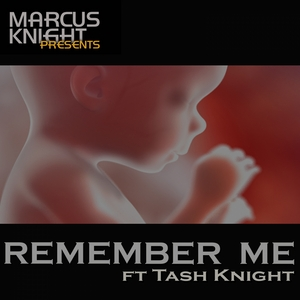 KNIGHT, Marcus feat TASH KNIGHT - Remember Me